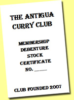 The Antigua Curry Club Debenture - a transferable Stock Certificate, a long term investment, with immediate benefits: eating curry!
